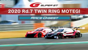2020 AUTOBACS SUPER GT Round7  FUJIMAKI GROUP MOTEGI GT 300km RACE Digest