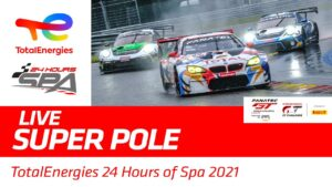 SUPER POLE - TotalEnergies 24 hours of Spa 2021 - ENGLISH